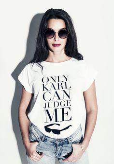 Only Karl can judge me #karl #judgeme #fun #girly