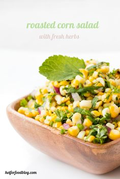 roasted corn salad with fresh herbs is the perfect way to use up left over corn on the cob! #vegan #glutenfree | RECIPE on hotforfoodblog.com
