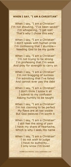 "When I say, ""I am a Christian"" pinned by author, Carol Wimmer"