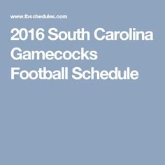 2016 South Carolina Gamecocks Football Schedule