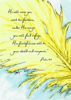 Psalm 91 reminds me of pammie's amazing art Bible Verse Art, Bible Verses Quotes, Bible Scriptures, Psalm 91 4, Words Of Encouragement, Word Of God, Christian Quotes, Gods Love, Cool Words