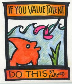 If You Value Talent, Do This