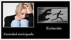 La evitación y la ansiedad anticipada