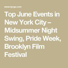 Top June Events in New York City – Midsummer Night Swing, Pride Week, Brooklyn Film Festival