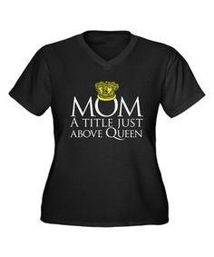 Black & White 'Mom A Title Just Above Queen' V-Neck Tee
