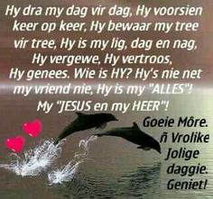Lekker daggie Good Morning Wishes, Day Wishes, Good Morning Quotes, Lekker Dag, Evening Greetings, Afrikaanse Quotes, Goeie Nag, Goeie More, Bible Verses Quotes