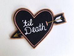 Hand Embroidered Patch, 'til Death Heart & Arrow. Wool Blend Felt Sew On Patch…