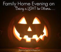 Halloween FHE with pumpkin idea- Family Home Evening on Being the Light to Others