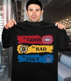 The Good Canadiens Montreal The Bad Boston Bruins The Ugly Toronto Maple Leafs Men And Women T Shirt Montreal Canadiens, Boston Bruins Hockey, Chicago Blackhawks, Hockey World, Toronto Maple Leafs, Movie T Shirts, Ice Hockey, T Shirts For Women, Nhl