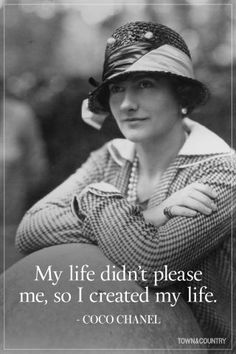 Coco Chanel's words to live by: