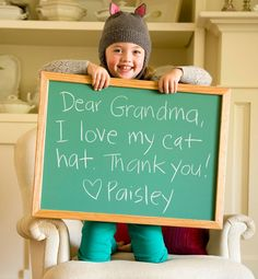 Instant Thank You card - write a message on a blackboard and have your child hold it up & take their picture. Then you can share the photo with the loved one who sent the gift.