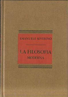 LA FILOSOFIA MODERNA Emanuele Severino 1987 CDE Rizzoli
