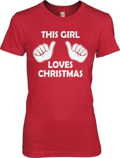 Womens This Girl Loves Christmas T Shirt Funny Holiday Shirt For Women (Red) M Christmas Time Is Here, Merry Little Christmas, Noel Christmas, Christmas Shirts, Christmas And New Year, Winter Christmas, All Things Christmas, Christmas Ideas, Christmas Crafts