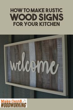 Wan't to make your own DIY wooden signs for the kitchen? Then take a look at our guide on how to make rustic signs that would go well with your personalized kitchen. Woodworking Projects That Sell, Woodworking Books, Woodworking Projects Diy, Wood Projects That Sell, Diy Wood Projects, Wood Crafts, Rustic Wood Signs, Wooden Signs, Rustic Wood Furniture