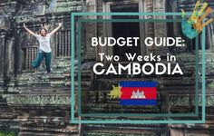 Want to know how to do Cambodia on a Budget? A simple, easy guide for getting the most out of your time, with suggestions on things to do as well!