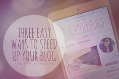 3 Three Easy Ways to Speed Up Your Blog - How to Make Your Blog Load Faster