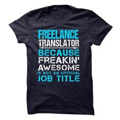 Freelance translator. Because freakin' awesome is not an official job title.