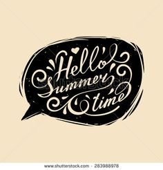 Vector hand lettering inspirational typography poster Hello summer time in speech bubble Happy Words, Vector Hand, Hello Summer, Typography Inspiration, Typography Poster, Hand Lettering, How To Draw Hands, Royalty Free Stock Photos, Bubbles