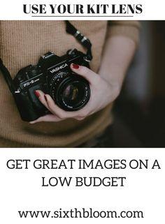 Photography Tips | Kit Lens, DSLR Kit Lens, kit lens for your camera