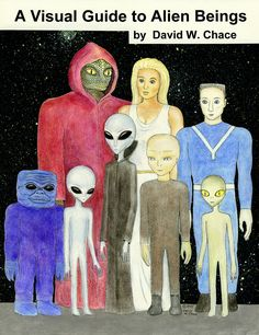 """David W. Chace: """"So, here is the original cover image for my self-published A Visual Guide to Alien Beings, which was a collection of drawings, thoughts and research notes I put together to sell at the MUFON UFO Symposium in 1995. I call this image """"Galactic Family."""" Essentially it is a group aliens representing different types of alien beings that had been described with some consistency, as I understood it at that time..."""""""