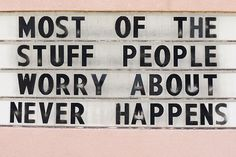 charming life pattern: #quote most of the stuff people worry about never...