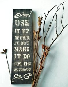 Wooden Sign/ Wall Decor Use It Up Wear It Out by HandmadeByLeeAnn, $12.99