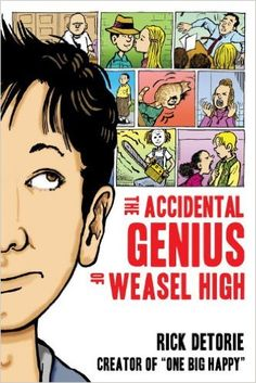 The Accidental Genius of Weasel High: Rick Detorie: 9781606841495: Amazon.com: Books