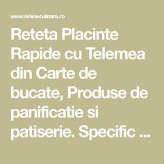 Reteta Placinte Rapide cu Telemea din Carte de bucate, Produse de panificatie si patiserie. Specific Romania. Cum sa faci Placinte Rapide cu Telemea