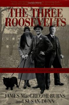 The Three Roosevelts: Patrician Leaders Who Transformed America by James MacGregor Burns http://www.amazon.com/dp/0802138721/ref=cm_sw_r_pi_dp_dEpqwb0TTPZ61