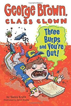 Three Burps and You're Out! (George Brown, Class Clown)
