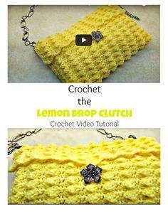 Crochet the Lemon Drop Clutch Crochet Video Tutorial