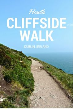 Howth Cliffside Walk | Dublin, Ireland. Just a 20 minute distance from Dublin's inner city.