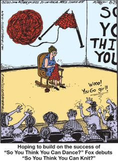 Knitting Patterns Funny Hoping to build on the success of 'So You Think You Can Dance?' Fox debuts 'So You Think… Crochet Quotes, Knitting Quotes, Knitting Humor, Crochet Humor, Knitting Stitches, Knitting Yarn, Knitting Projects, Crochet Projects, Knit Crochet