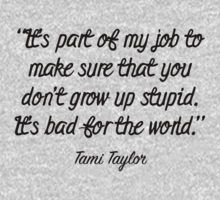 Friday Night Lights, Tami Taylor - It's part of my job by Quotation Park