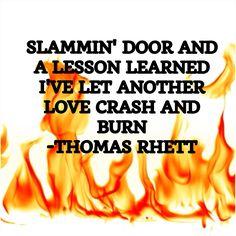 Crash And Burn-- Thomas Rhett