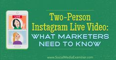 Two-Person Instagram Live Video: What Marketers Need to Know    Want to go live with a guest on Instagram? Wondering how to use two-person live videos on Instagram? In this article, you'll discover how to bring a guest into your live video on Instagram, and how    https://www.socialmediaexaminer.com/two-person-instagram-live-video/