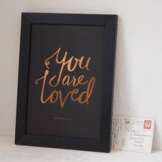 personalised you are loved copper foil print by hannah lloyd | notonthehighstreet.com