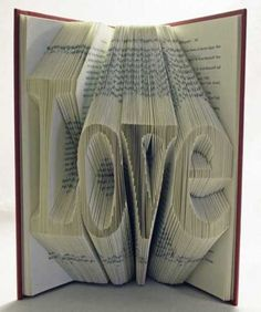 'Love' Book Origami by Isaac Salazar via Recyclart Folded Book Art, Book Folding, Paper Folding, Paper Book, 3d Paper, Book Crafts, Arts And Crafts, Paper Crafts, Altered Books