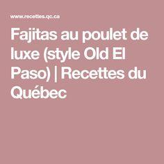 Fajitas au poulet de luxe (style Old El Paso) | Recettes du Québec