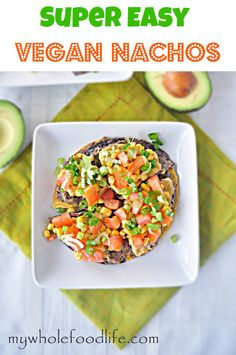 Super Easy Vegan Nachos.  Comfort food made vegan with a grain free option too.  Made with a cashew cheese sauce.  These are a must try for those avoiding dairy. #vegan #cleaneating #healthyrecipe