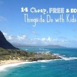 14 Cheap, Free and Eco-Friendly Things to Do on Oahu with Kids (Plus Things to Avoid)