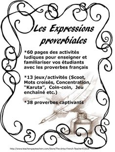 """""""Les Expressions Proverbiales""""  60 pages of 13 fun activities and games to familiarize your students with 38 French Proverbs. http://www.teacherspayteachers.com/Store/The-Artsy-French-Teacher (Scoot, J'ai...Qui a...?, Concentration, Cootie Catcher, Crossword Puzzle, """"Karuta"""")! Check out...use during """"Fun Fridays""""."""