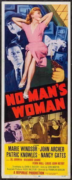 No Man's Woman (1955) Stars: Marie Windsor, John Archer, Patric Knowles, Nancy Gates, Jil Jarmyn ~ Director: Franklin Adreon