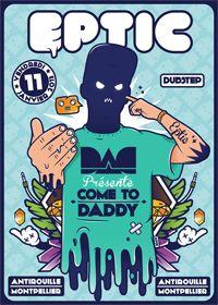 Come To Daddy w/ Eptic (dubstep) par DAD le 11 janvier à l'antirouille