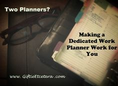 Giftie Etcetera: How to Keep Separate Personal and Work Planners and Making Two Planners Work Together Work Planner, Planner Ideas, Planner Organization, Journal Notebook, Filofax, Time Management, Work On Yourself, Cards Against Humanity, Cleaning