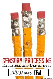 Sensory Processing Explained Series Oral Input
