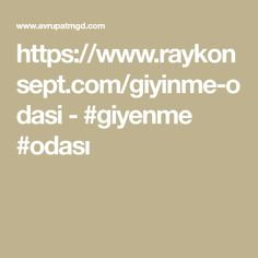 https://www.raykonsept.com/giyinme-odasi  -  #giyenme #odasi