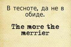 """Russian - English Proverbs and Sayings"", $6.99  http://www.amazon.com/Russian-English-Proverbs-Sayings/dp/1490994602/ This quote courtesy of @Pinstamatic (http://pinstamatic.com)"