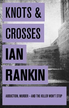 Knots and Crosses by Ian Rankin  An Inspector Rebus Novel