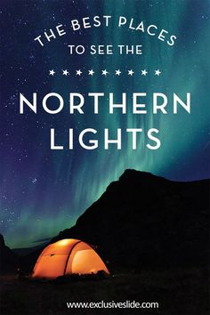 Aurora - These are the World's Best Places to Glimpse the Northern Lights